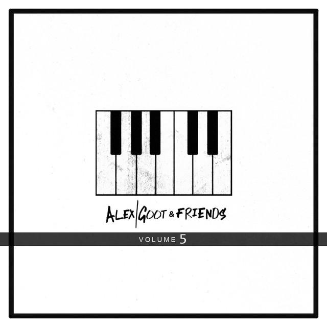Alex Goot & Friends, Vol. 5