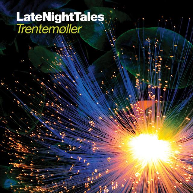 Late Night Tales: Trentemøller