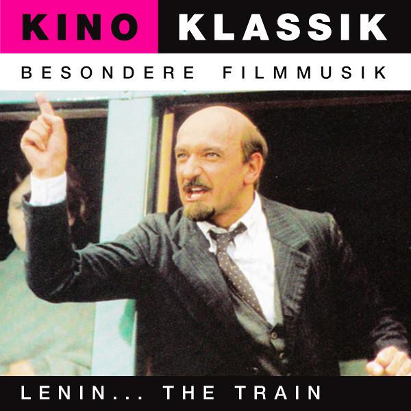 Lenin… The Train (Der Zug) - Original Soundtrack, Kino Klassik