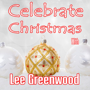 Celebrate Christmas with Lee Greenwood album