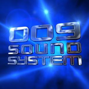 009 Sound System - 009 Sound System