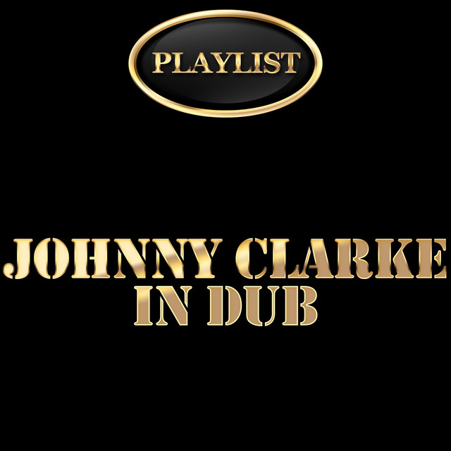 Johnny Clarke in Dub Playlist