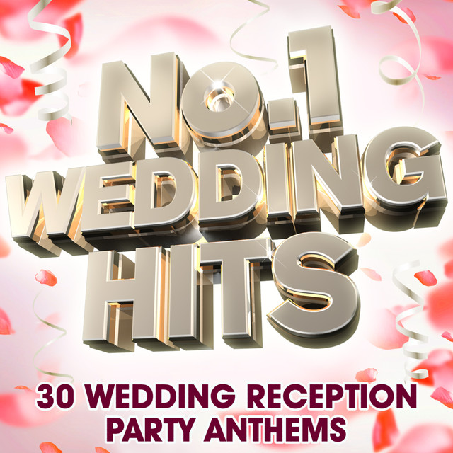 No 1 Wedding Hits 30 Wedding Reception Party Anthems Deluxe
