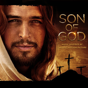 SON OF GOD: Music Inspired By The Epic Motion Picture Albümü