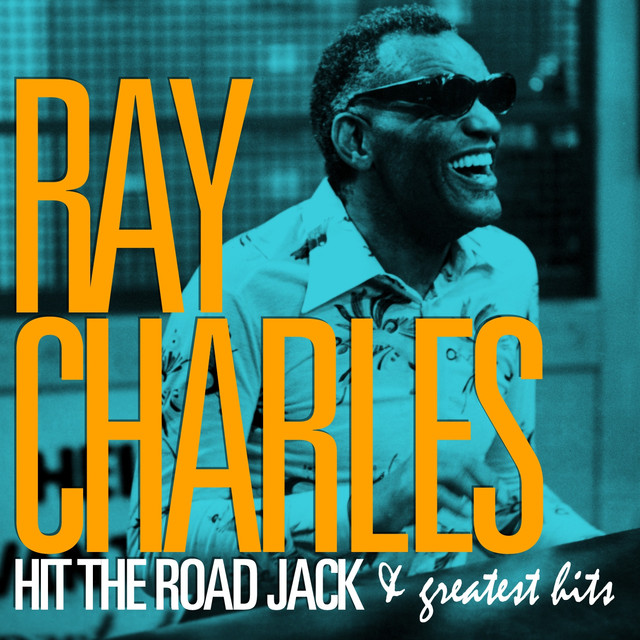 Ray Charles - Hit the Road Jack and Greatest Hits (Remastered) by
