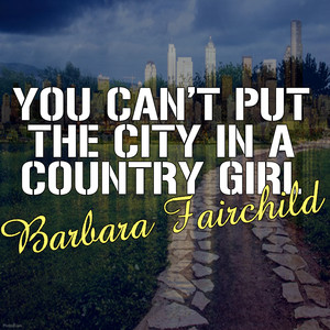 You Can't Put The City In A Country Girl album