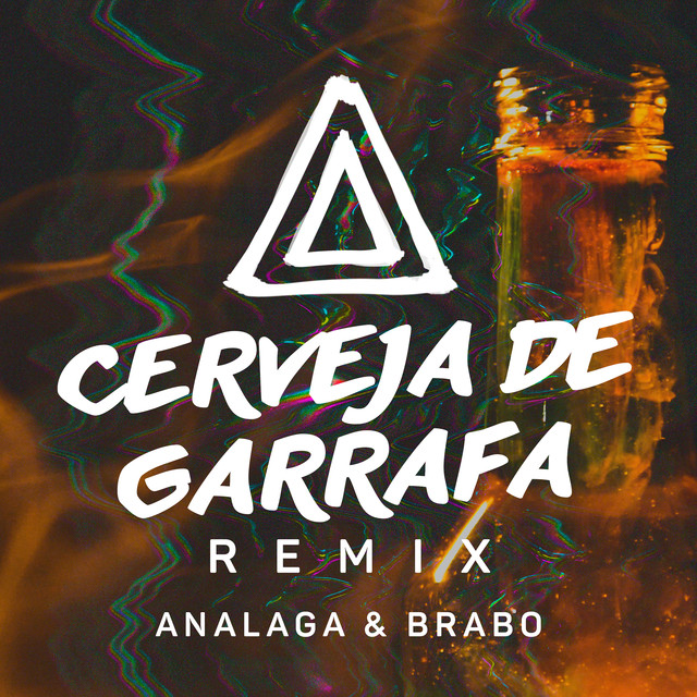 Cerveja De Garrafa (Fumaça Que Eu Faço) [Analaga & Brabo Remix]