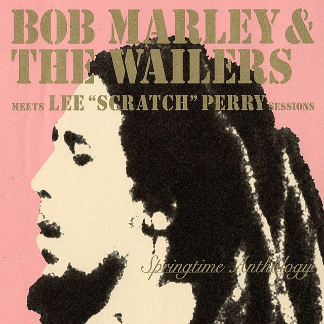 Bob Marley & The Waillers Springtime Anthology - meets Lee ''Scratch'' Perry Sessions -