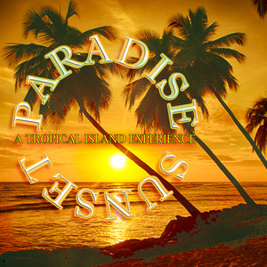 Paradise Sunset: A Tropical Island Experience Albumcover