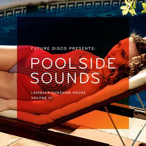 Future Disco Presents: Poolside Sounds, Vol. 3 Albumcover