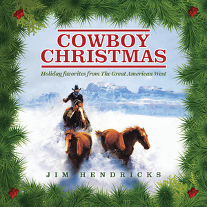 Cowboy Christmas: Holiday Favorites From The Great American West album