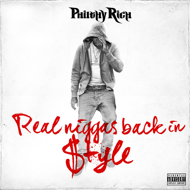 Album cover for Real Niggas Back In Style by Philthy Rich