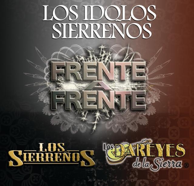 """Frente A Frente """"Los Idolos Sierreños"""""""