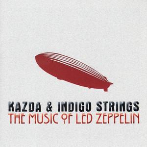 Kazda & Indigo Strings Play the Music of Led Zeppelin (Arr. for Bass Guitar and String Quartet) album