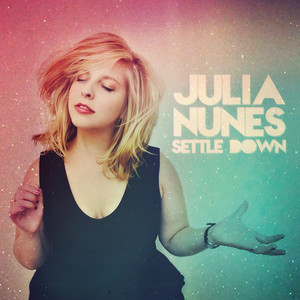 Settle Down - Julia Nunes