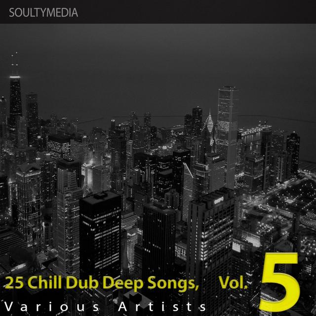 Bahia Lounge - 25 Chill Dub Deep Songs, Vol. 5