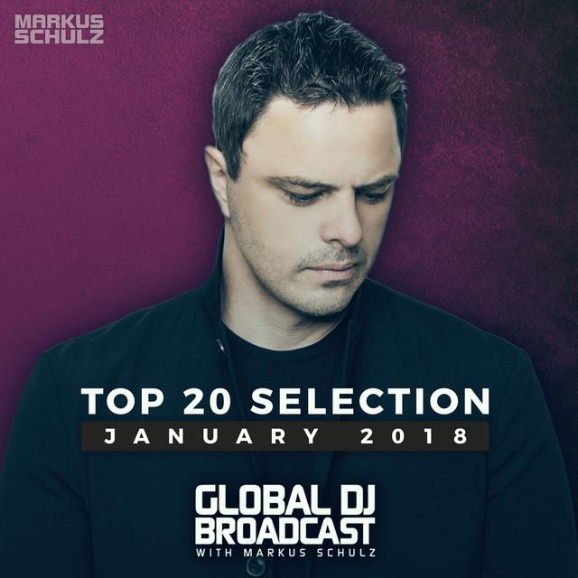 Global DJ Broadcast - Top 20 January 2018