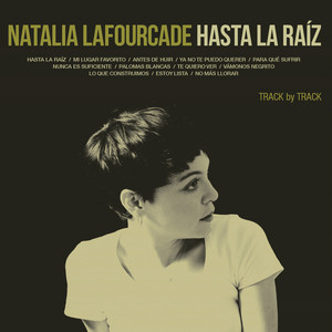 Hasta la Raíz (Track by Track Commentary) Albumcover