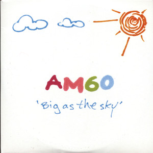 Big As the Sky - AM60