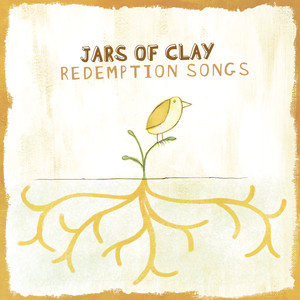Redemption Songs - Jars Of Clay