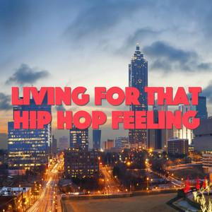 Living For That Hip Hop Feeling