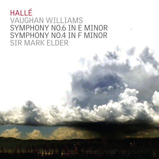 Album cover for Vaughan Williams; Symphonies Nos. 6 & 4 by Ralph Vaughan Williams, Hallé, Sir Mark Elder