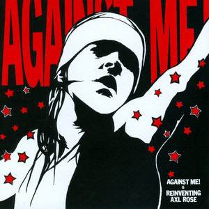 Reinventing Axl Rose - Against Me