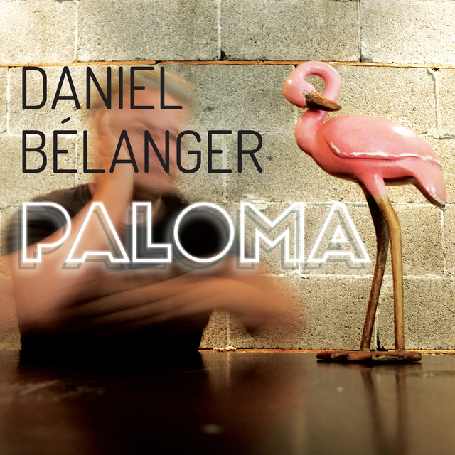 Album cover for Paloma by Daniel Bélanger