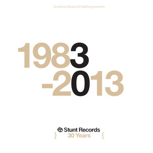 Stunt Records 30 Years 1983-2013 album