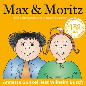 Max & Moritz - Eine Bubengeschichte in sieben Streichen