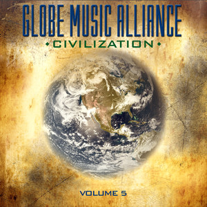 Globe Music Alliance: Civilization, Vol. 5 Albümü