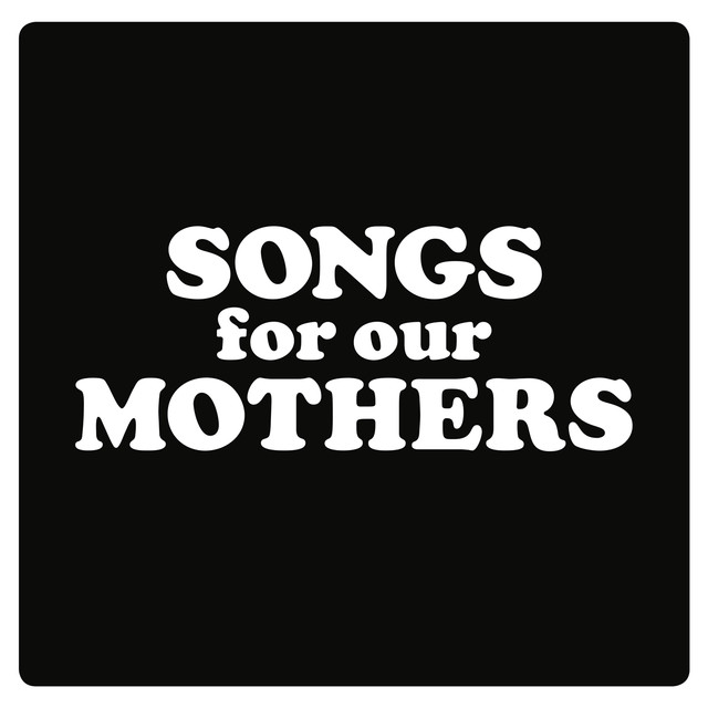 Album cover for Songs for Our Mothers by Fat White Family