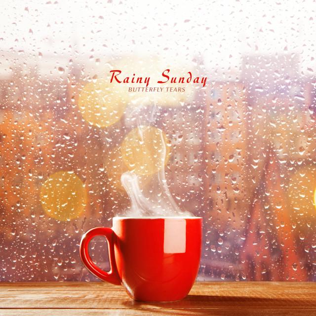 Rainy Sunday By Butterfly Tears On Spotify