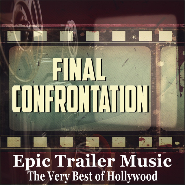 Final Confrontation: Epic Trailer Music Classics - The Very
