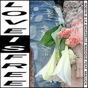 Robyn, La Bagatelle Magique, Maluca Love Is Free cover