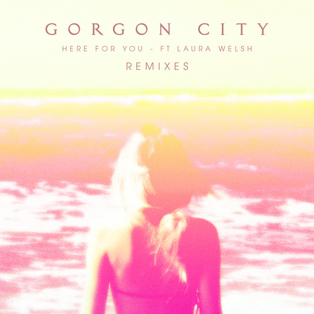 gorgon city here for you bearcubs remix