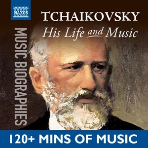 Tchaikovsky: His Life In Music Albumcover