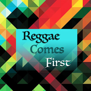 Reggae Comes First