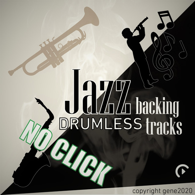 Drumless Jazz Backing Tracks ( NO CLICK ) by Gene2020 on Spotify