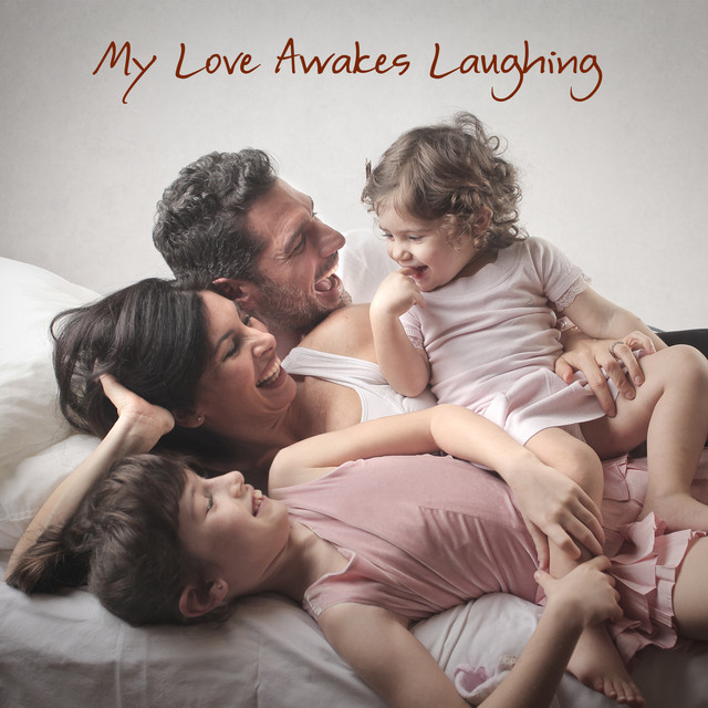 My Love Awakes Laughing Albumcover