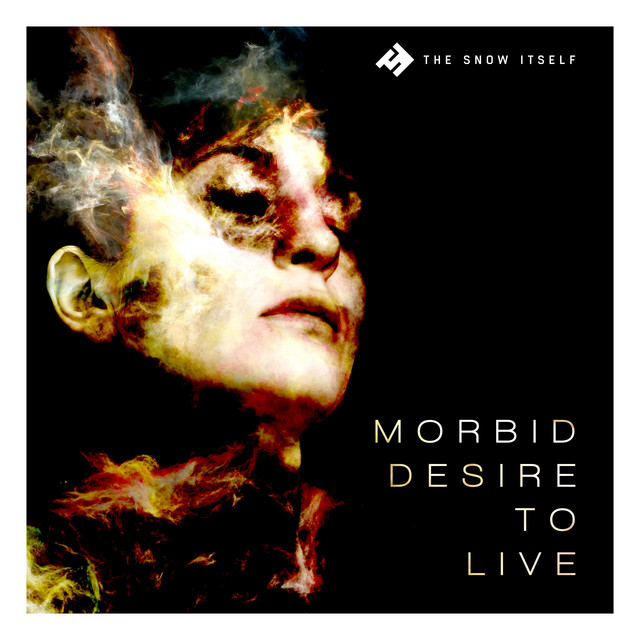 """Listen to """"Morbid Desire to Live"""" by The Snow Itself on Spotify"""