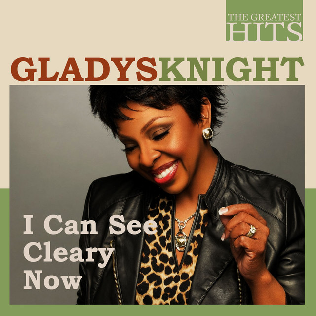 Gladys Knight, Gladys Knight & The Pips, The Pips The Greatest Hits: Gladys Knight - I Can See Cleary Now album cover