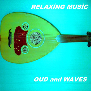 Relaxing Music Oud and Waves Albümü