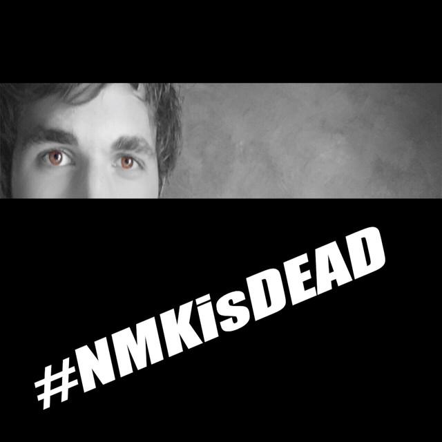 #NMKisDEAD