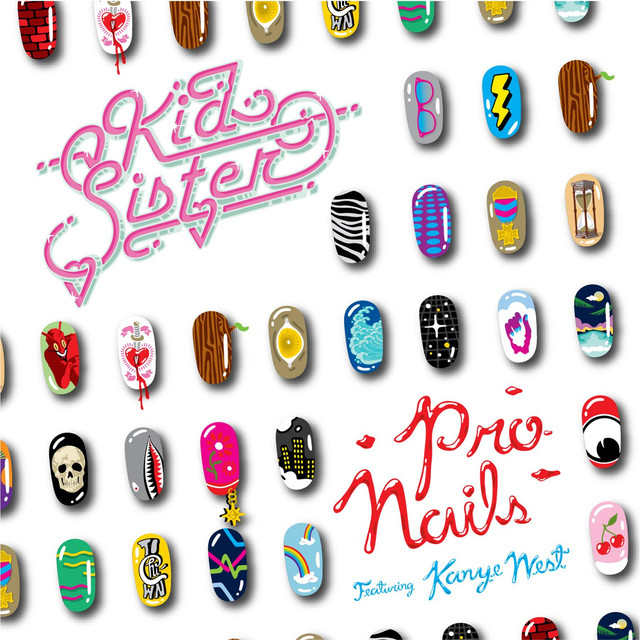 Pro Nails ft. Kanye West - Rusko Remix, a song by Kid Sister on Spotify