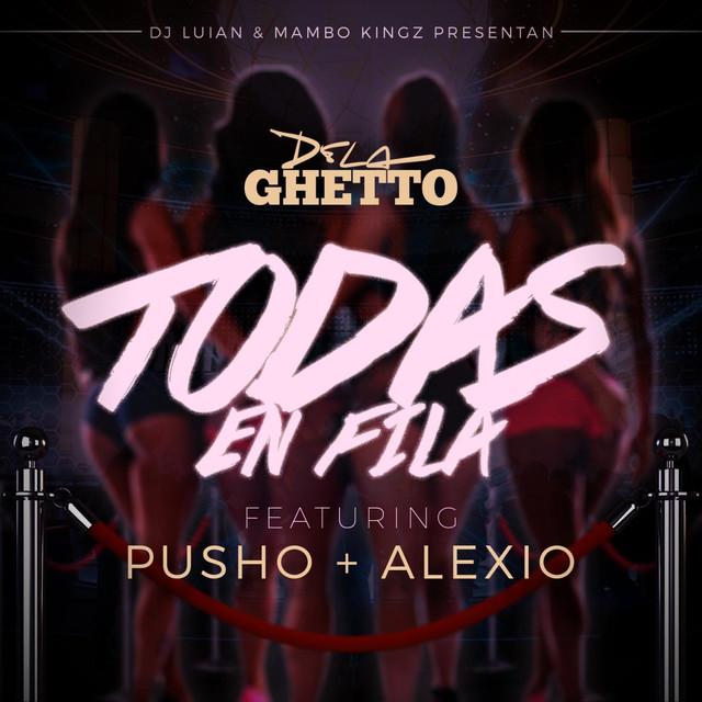 Todas En Fila (feat. Alexio & Pusho)