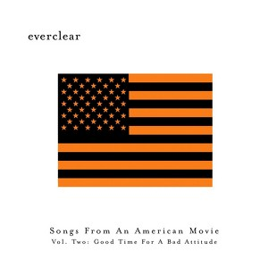 Songs From An American Movie, Vol. Two: Good Time For A Bad Attitude Albumcover