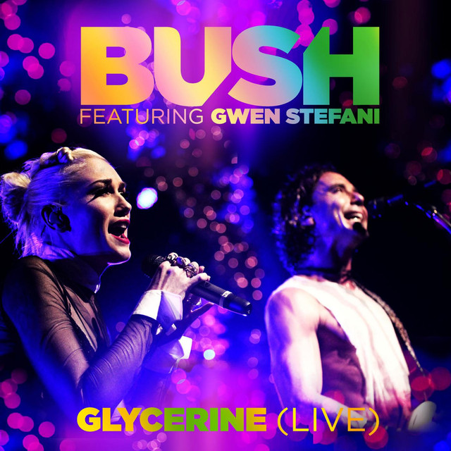 Glycerine (Live) [feat  Gwen Stefani] by Bush on Spotify