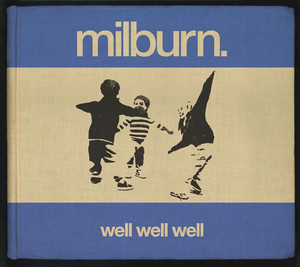 Well Well Well - Milburn