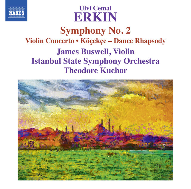 Erkin: Symphony No. 2, Violin Concerto & Dance Rhapsody